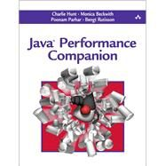 Java Performance Companion by Hunt, Charlie; Beckwith, Monica; Parhar, Poonam; Rutisson, Bengt, 9780133796827