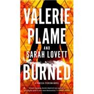 Burned by Plame, Valerie; Lovett, Sarah, 9780451416827