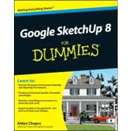 Google SketchUp 8 For Dummies by Chopra, Aidan, 9780470916827