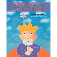 The Prince Who Was Just Himself by Schnee, Silke; Sistig, Heike; Albertz, Erna, 9780874866827