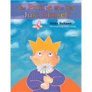 The Prince Who Was Just Himself by Schnee, Silke; Sistig, Heike; Albertz, Erna, 9780874866827