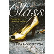 Class: Feminist and cultural perspectives by Holgersson; Ulrika, 9781138886827