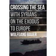 Crossing the Sea by Bauer, Wolfgang; Krupar, Stanislav; Pybus, Sarah, 9781908276827