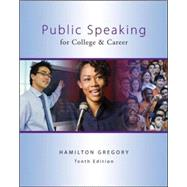 Public Speaking for College and Career with Connect Plus Public Speaking by Gregory, Hamilton, 9780078036828