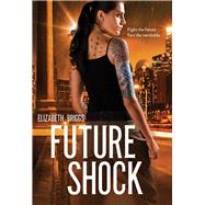 Future Shock by Briggs, Elizabeth, 9780807526828