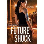 Future Shock by Briggs, Elizabeth, 9780807526828