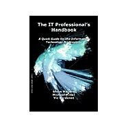 The It Professional's Handbook by Mallard, Steve; Miller, Michael S.; Bordenet, Vic, 9781412006828