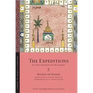 The Expeditions: An Early Biography of Muhammad by Anthony, Sean W.; Haleem, M. A. S. Abdel; Ibn Rashid, Mamar, 9781479816828