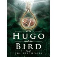 Hugo and the Bird by Mills, Jeff, 9781504936828