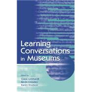 Learning Conversations in Museums by Leinhardt,Gaea;Leinhardt,Gaea, 9781138866829