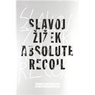 Absolute Recoil by Zizek, Slavoj, 9781781686829