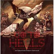 Go to Hells: An Updated Guide to Dante's Underworld by Roy, Kali V.; Riggle, Jesse, 9781936976829
