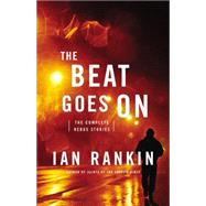 The Beat Goes On by Rankin, Ian, 9780316296830