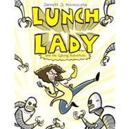 Lunch Lady 1: Lunch Lady and the Cyborg Substitute by Krosoczka, Jarrett J., 9780375846830