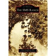 The SMS Ranch by Youngblood, Dawn; Swenson, Eric, Jr., 9781467126830