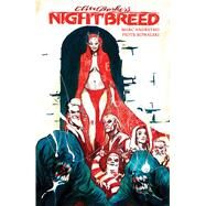 Clive Barker's Nightbreed Vol. 1 by Barker, Clive; Andreyko, Marc; Kowalski, Piotr, 9781608866830
