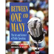 Between One and Many: The Art and Science of Public Speaking by Brydon, Steven; Scott, Michael, 9780073406831