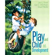 Play and Child Development by Frost, Joe L.; Wortham, Sue C.; Reifel, Stuart C., 9780132596831