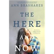 The Here and Now by Brashares, Ann, 9780385736831