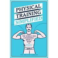 Physical Training Simplified by Warman, Edward B., 9780712356831