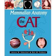 Mammalian Anatomy: The Cat by Sebastiani, Aurora M., 9780895826831