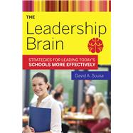 The Leadership Brain: Strategies for Leading Today's Schools More Effectively by Sousa, David A., 9781632206831