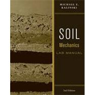 Soil Mechanics Lab Manual, 2nd Edition by Michael E. Kalinski (University of Kentucky), 9780470556832