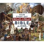 Your Every Day Read and Pray Bible for Kids by Emmerson, Janice, 9780736966832