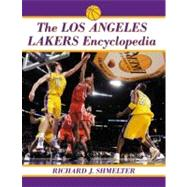 The Los Angeles Lakers Encyclopedia by Shmelter, Richard J., 9780786466832