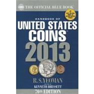 The Official Blue Book: a Handbook of U. S. Coins 2013 by Yeoman, R. S.; Kenneth Bressett, 9780794836832