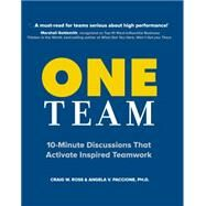 One Team: 10-minute Discussions That Activate Inspired Teamwork by Ross, Craig W.; Paccione, Angela V., Ph.d., 9780979376832
