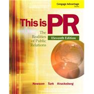 Cengage Advantage Books: This is PR The Realities of Public Relations by Newsom, Doug; Turk, Judy; Kruckeberg, Dean, 9781111836832