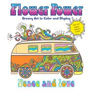 Flower Power Groovy Art to Color and Display by Peterson, Caitlin, 9781250126832