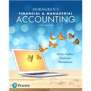 Horngren's Financial & Managerial Accounting by Miller-Nobles, Tracie L.; Mattison, Brenda L.; Matsumura, Ella Mae, 9780134486833