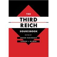The Third Reich Sourcebook by Rabinbach, Anson; Gilman, Sander L., 9780520276833