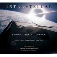 Interstellar: Beyond Time and Space by Vaz, Mark Cotta; Nolan, Christopher; Thorne, Kip, 9780762456833