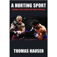 A Hurting Sport by Hauser, Thomas, 9781557286833