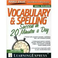 Vocabulary & Spelling Success in 20 Minutes a Day by Learning Express LLC, 9781576856833