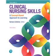 Clinical Nursing Skills A Concept-Based Approach, Volume III by Callahan, Barbara, 9780134616834