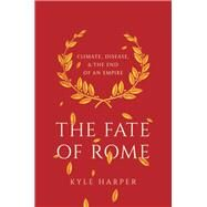 The Fate of Rome by Harper, Kyle, 9780691166834