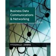 Business Data Communications and Networking, 11th Edition by Jerry FitzGerald, 9781118086834