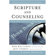 Scripture and Counseling by Kellemen, Bob; Forrey, Jeff; Mohler, R. Albert, Jr., 9780310516835