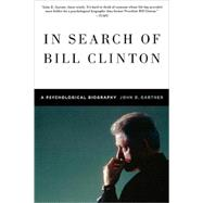In Search of Bill Clinton A Psychological Biography by Gartner, John, 9780312596835