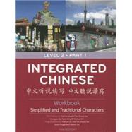 Integrated Chinese: Simplified and Traditional, Level 2 Workbook by Liu, Yuehua; Yao, Tao-Chung; Ge, Liangyan; Bi, Nyan-Ping; Shi, Yaohua, 9780887276835