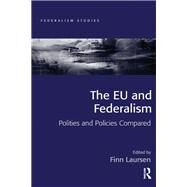 The EU and Federalism: Polities and Policies Compared by Laursen,Finn;Laursen,Finn, 9781138256835