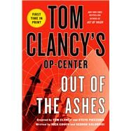 Tom Clancy's Op-Center: Out of the Ashes by Couch, Dick; Galdorisi, George; Clancy, Tom; Clancy, Tom; Pieczenik, Steve, 9781250026835
