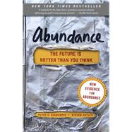 Abundance The Future Is Better Than You Think by Diamandis, Peter H.; Kotler, Steven, 9781451616835