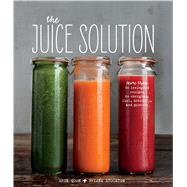 The Juice Solution by Quon, Erin; Stockton, Briana, 9781616286835