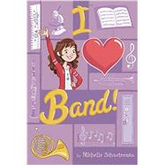 I Heart Band! by Schusterman, Michelle; Kote, Genevieve, 9780448456836