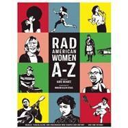 Rad American Women A-Z by Schatz, Kate; Stahl, Miriam Klein, 9780872866836